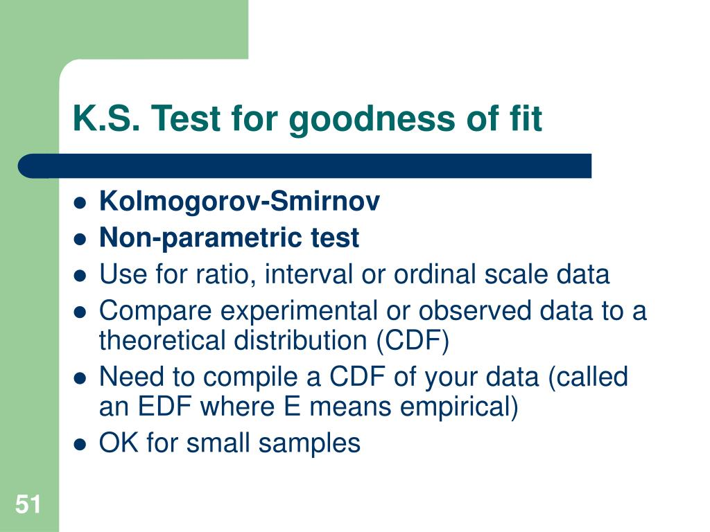 K.S. Test for goodness of fit