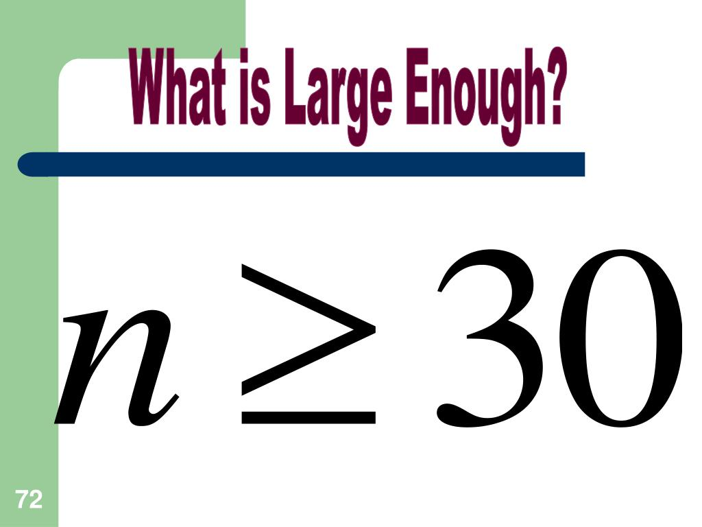 What is Large Enough?