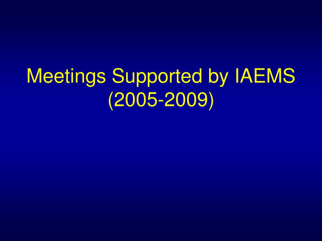 Meetings Supported by IAEMS
