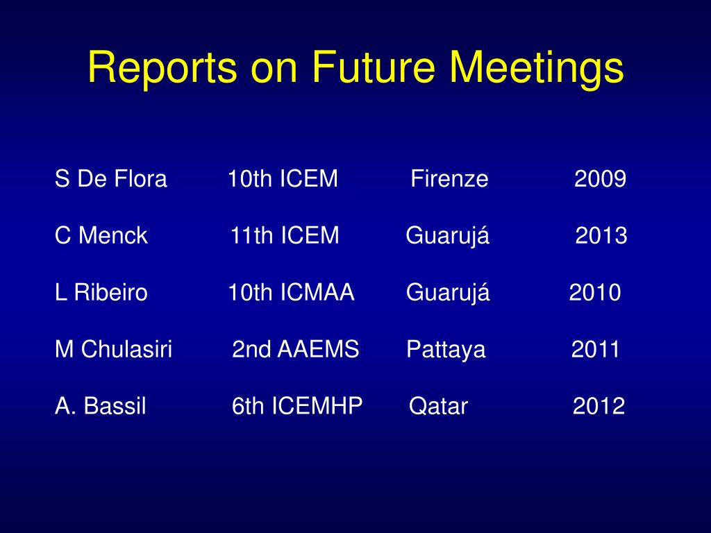 Reports on Future Meetings
