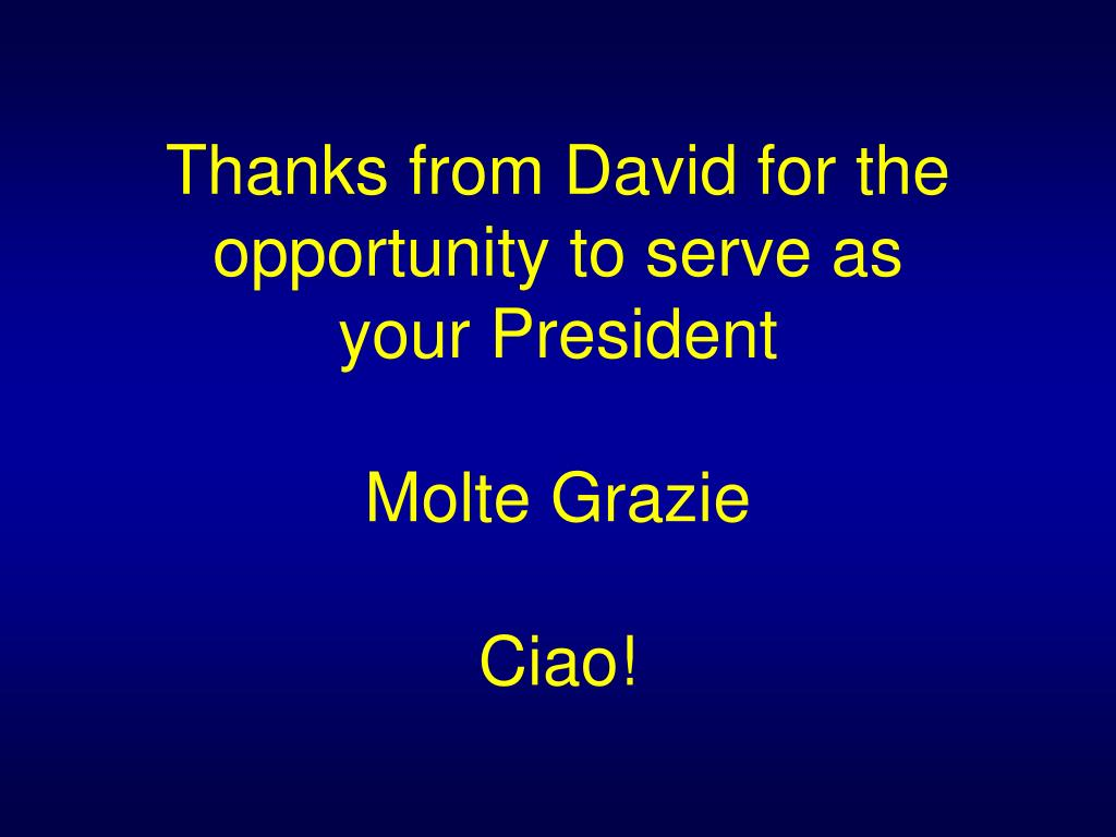 Thanks from David for the opportunity to serve as