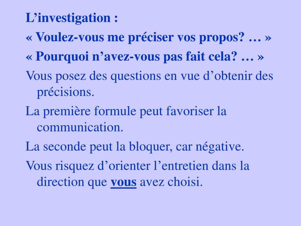L'investigation :