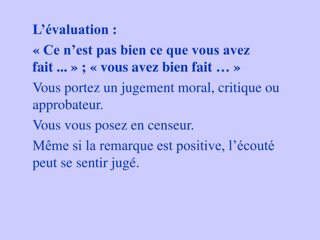 L'évaluation :