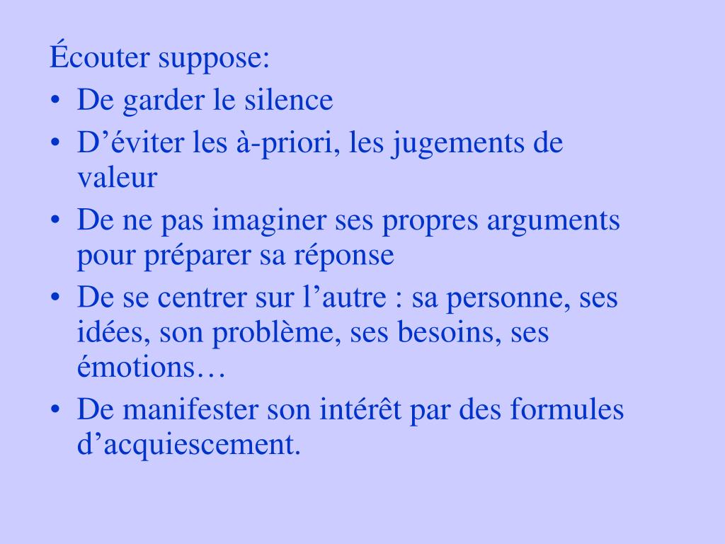 Écouter suppose: