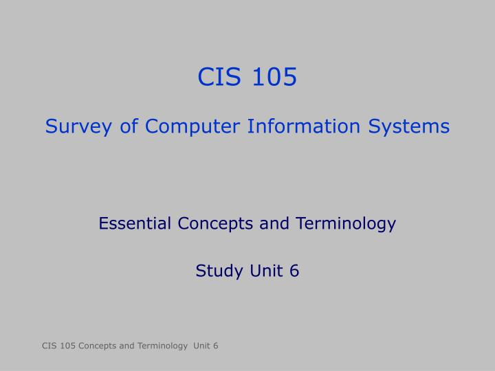 Cis 105 survey of computer information systems l.jpg