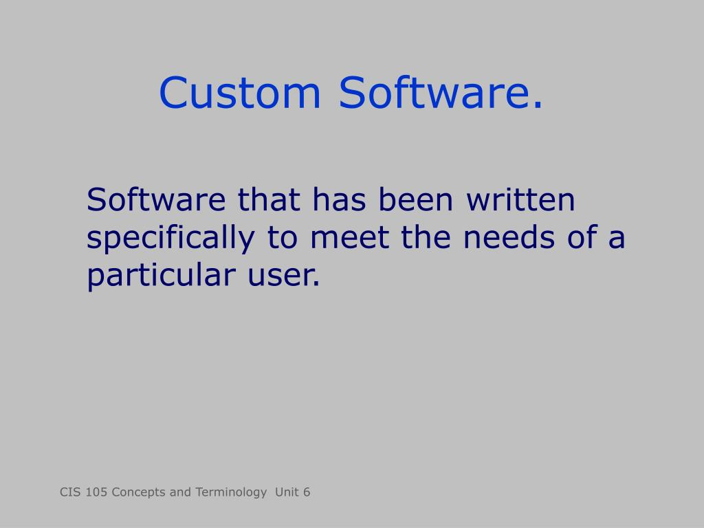 Custom Software.