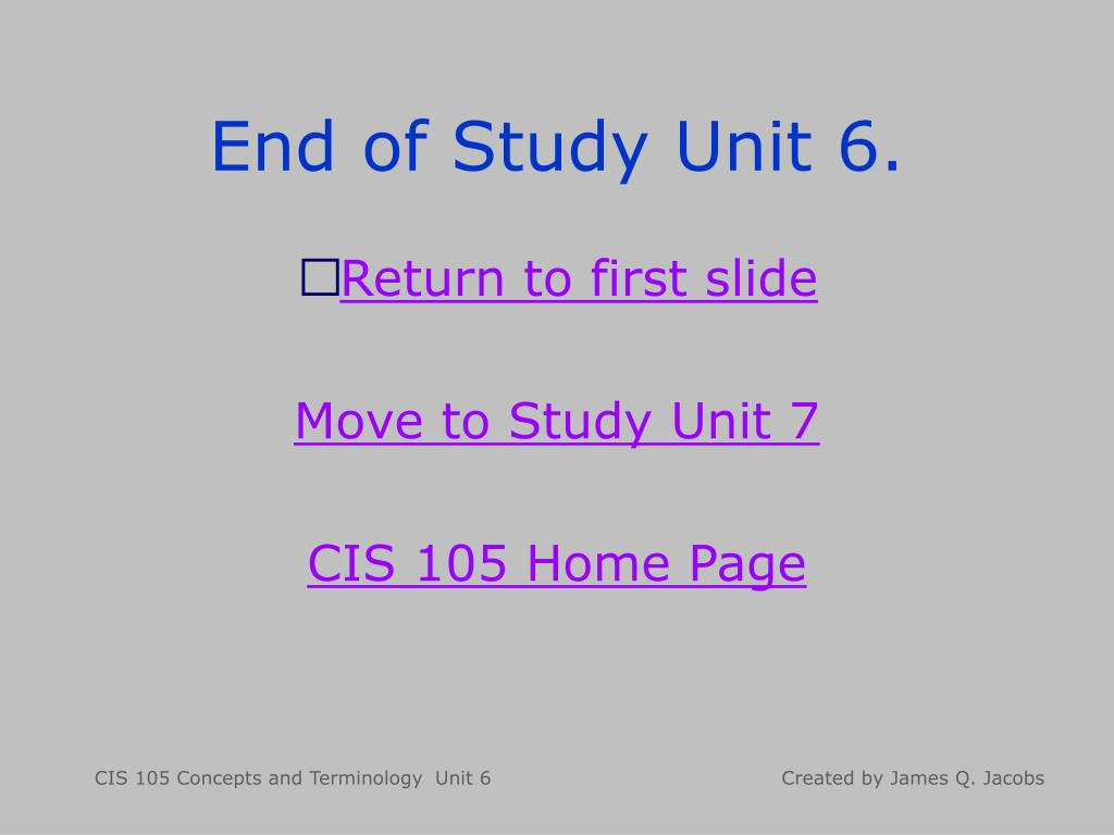 End of Study Unit 6.