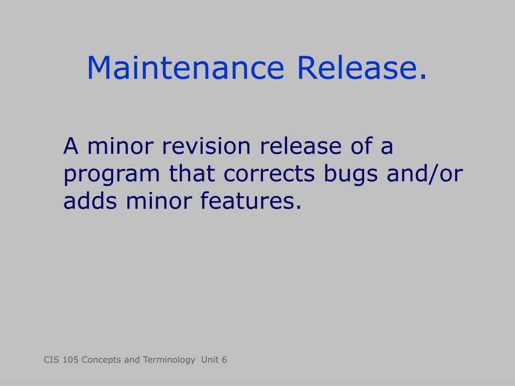 Maintenance Release.