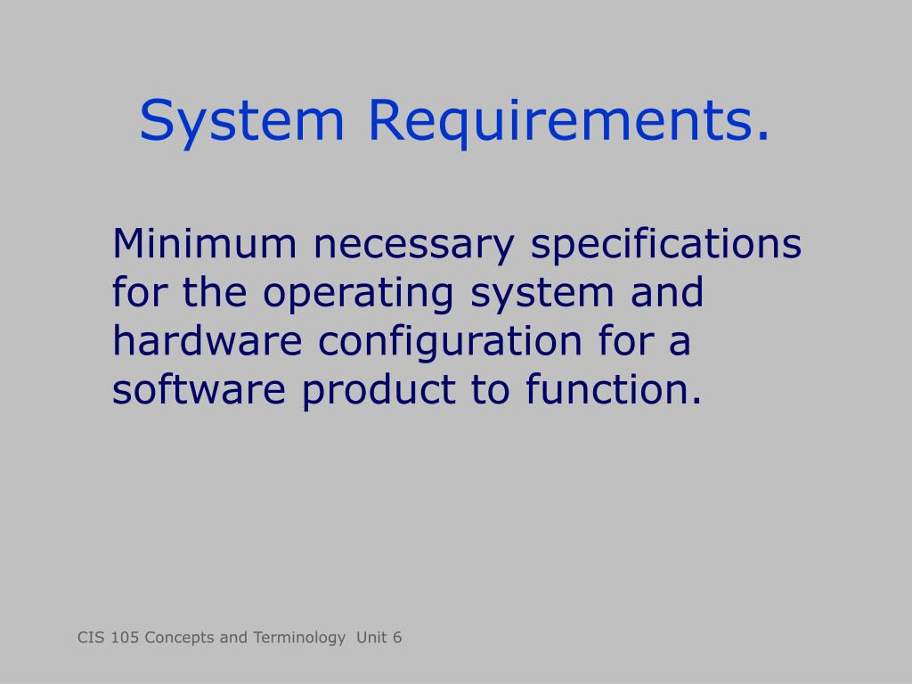 System Requirements.