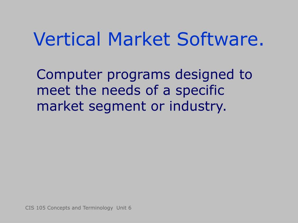 Vertical Market Software.