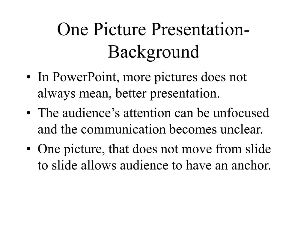 One Picture Presentation- Background
