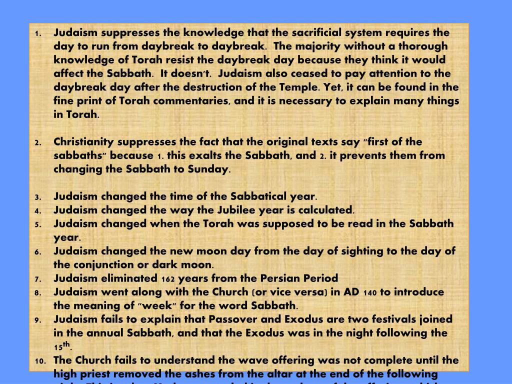 Judaism suppresses the knowledge that the sacrificial system requires the day to run from daybreak to daybreak.  The majority without a thorough knowledge of Torah resist the daybreak day because they think it would affect the Sabbath.  It doesn't.  Judaism also ceased to pay attention to the daybreak day after the destruction of the Temple. Yet, it can be found in the fine print of Torah commentaries, and it is necessary to explain many things in Torah.