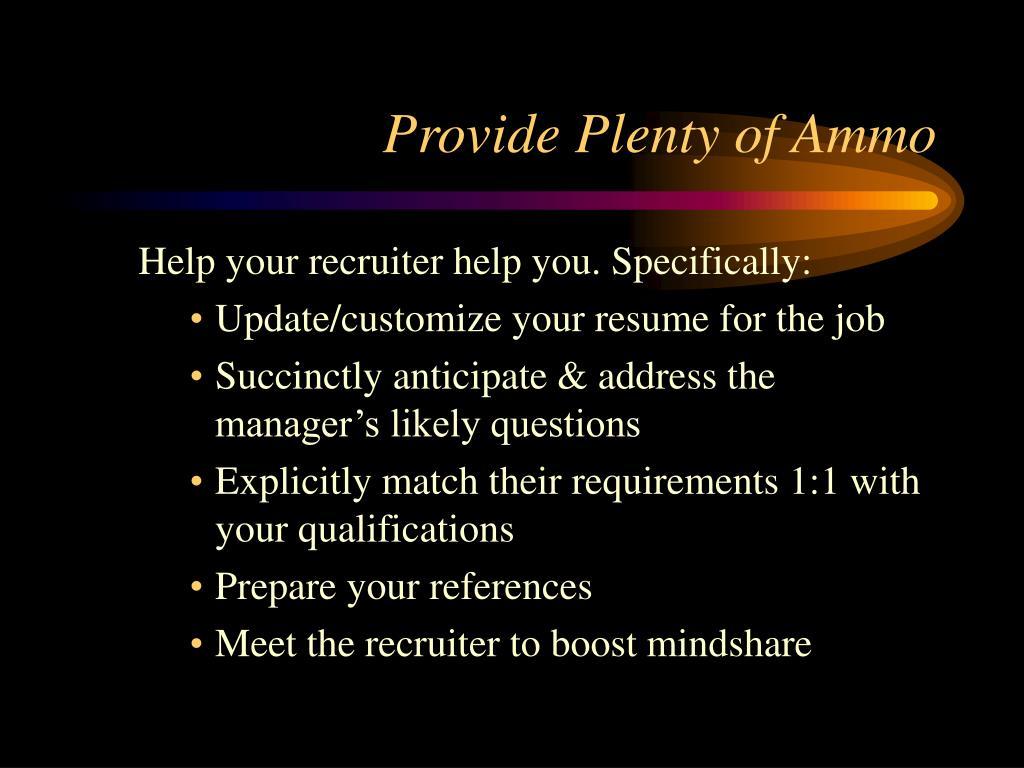 Provide Plenty of Ammo