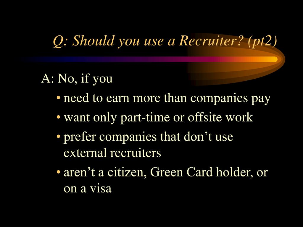 Q: Should you use a Recruiter? (pt2)