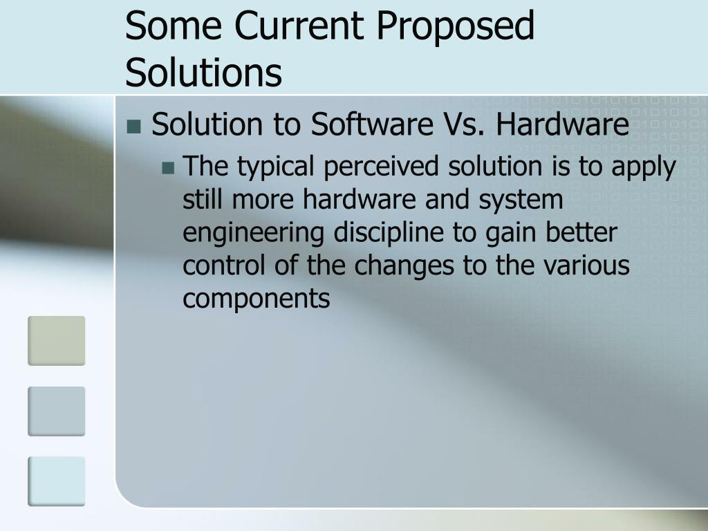 Some Current Proposed Solutions