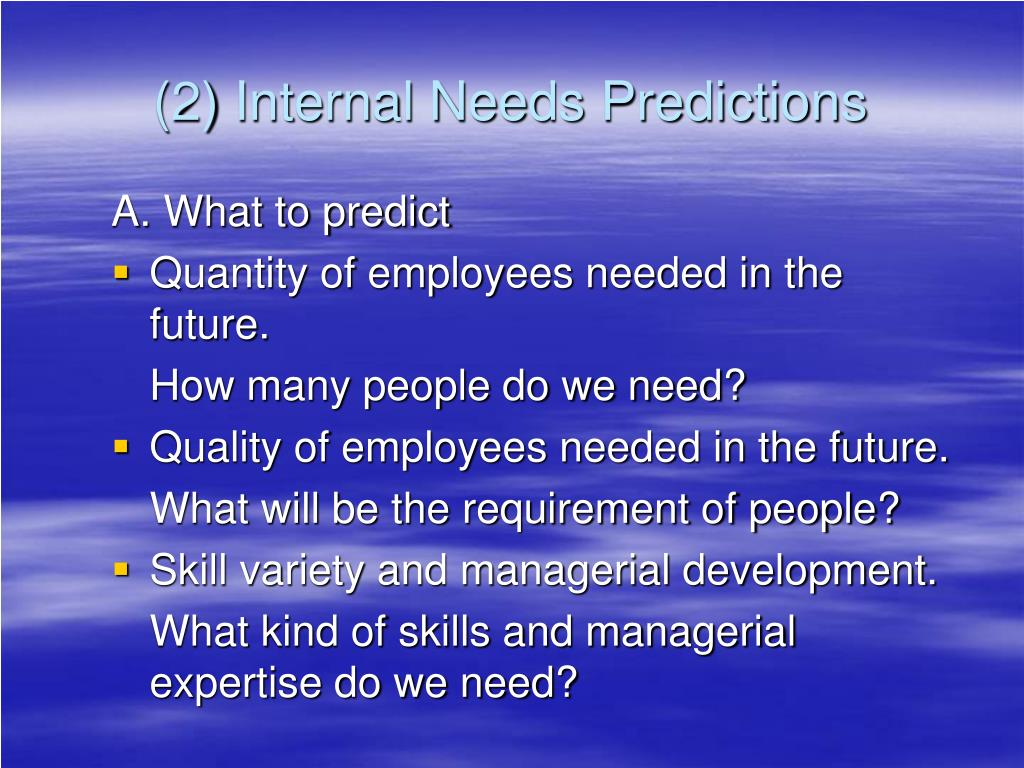 (2) Internal Needs Predictions