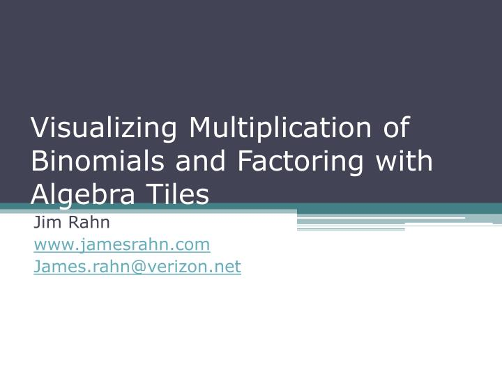 Visualizing multiplication of binomials and factoring with algebra tiles l.jpg
