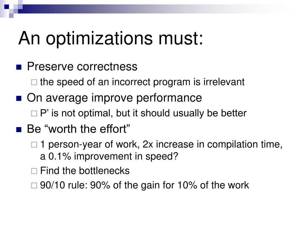 An optimizations must: