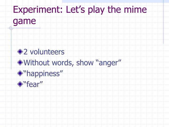 Experiment: Let's play the mime game