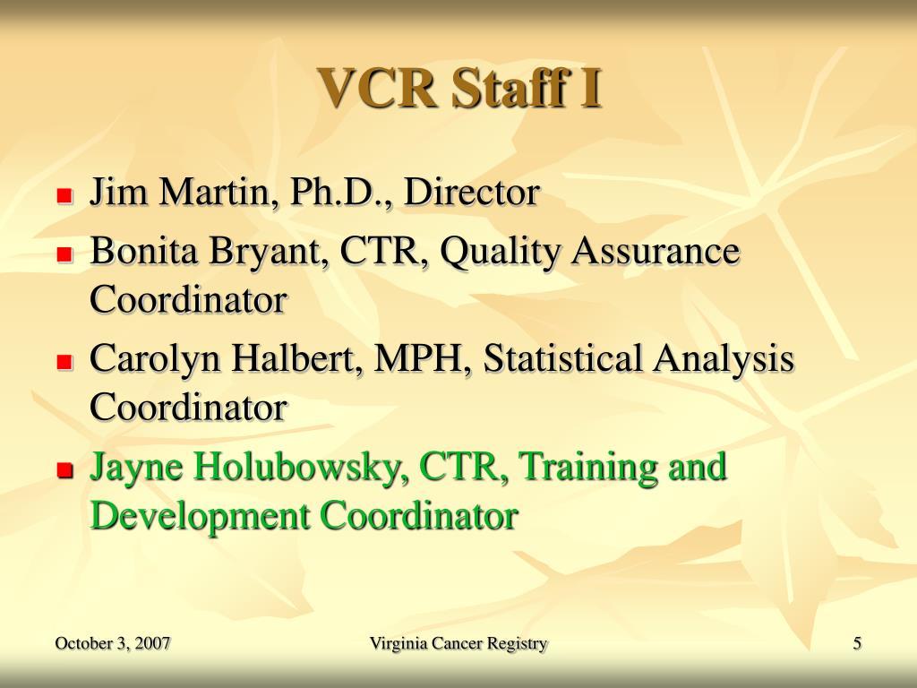 VCR Staff I