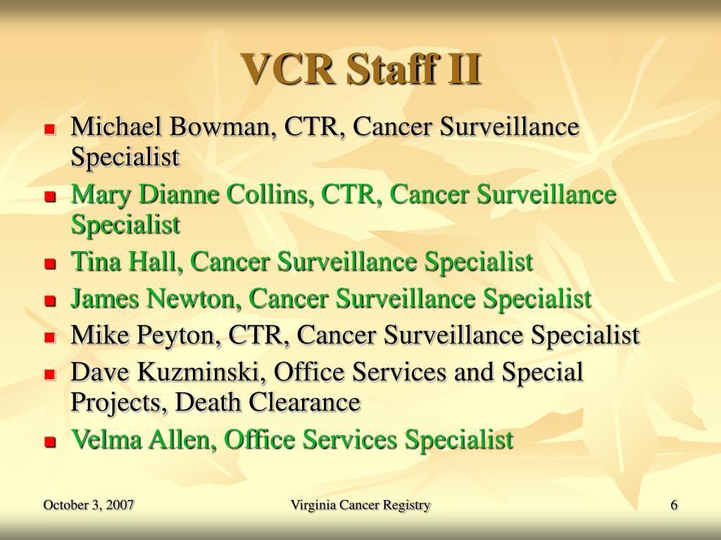 VCR Staff II