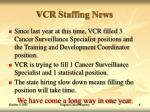 vcr staffing news