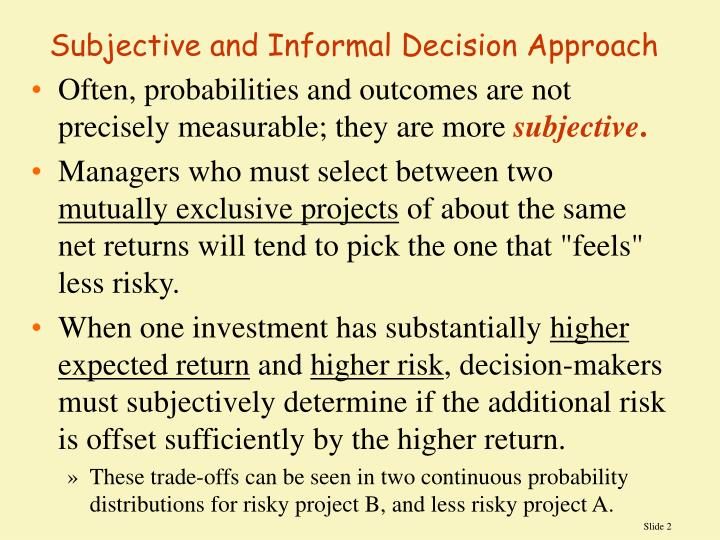 Subjective and Informal Decision Approach