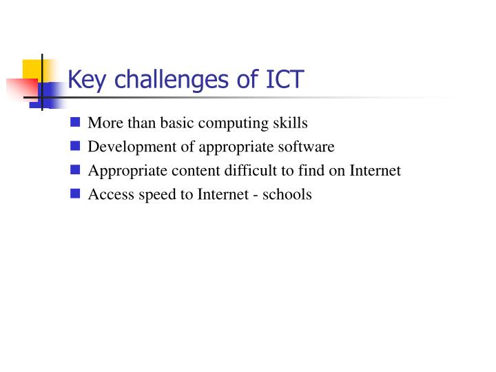 Key challenges of ict