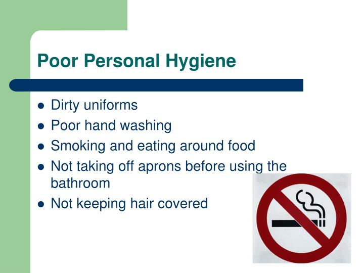 Poor Personal Hygiene