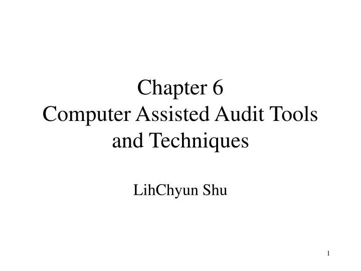 Chapter 6 computer assisted audit tools and techniques