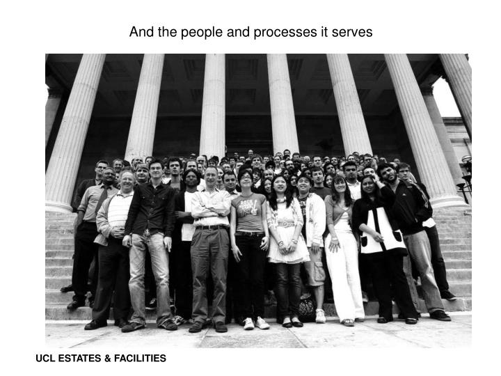 And the people and processes it serves