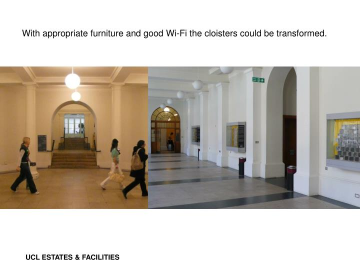 With appropriate furniture and good Wi-Fi the cloisters could be transformed.