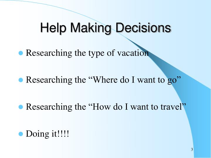 Help making decisions