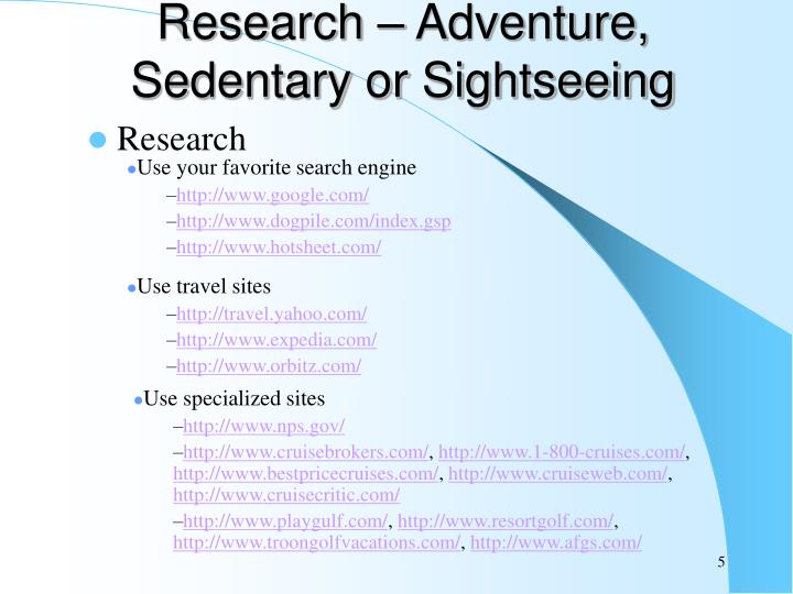 Research – Adventure, Sedentary or Sightseeing