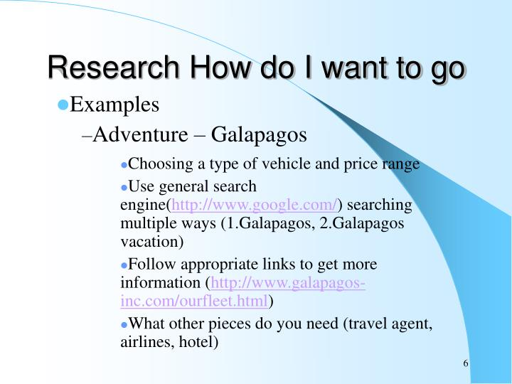 Research How do I want to go
