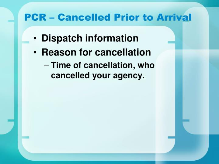 PCR – Cancelled Prior to Arrival