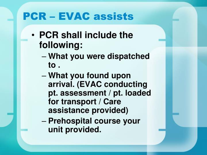 PCR – EVAC assists