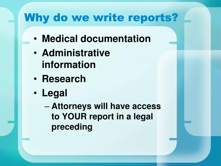 Why do we write reports?