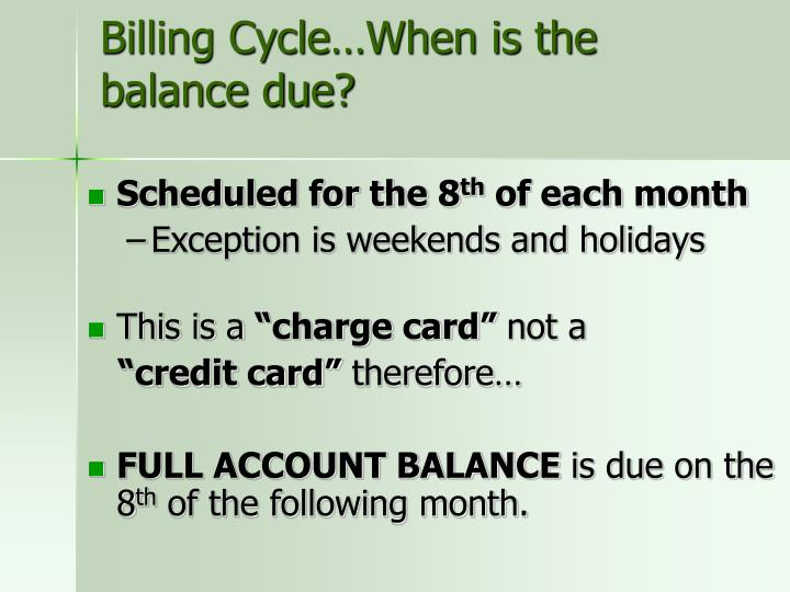 Billing Cycle…When is the balance due?