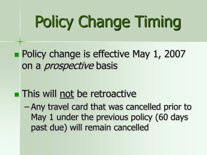 Policy Change Timing