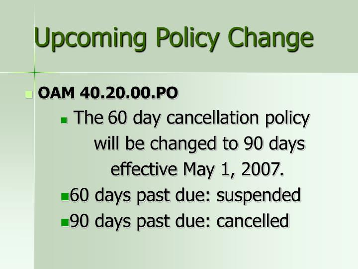 Upcoming Policy Change