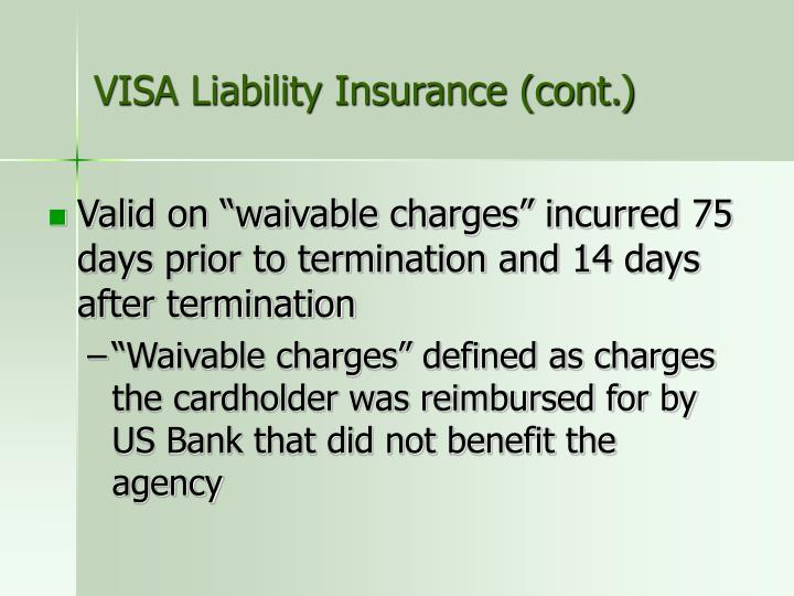 VISA Liability Insurance (cont.)