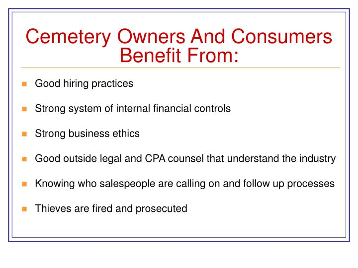 Cemetery Owners And Consumers Benefit From: