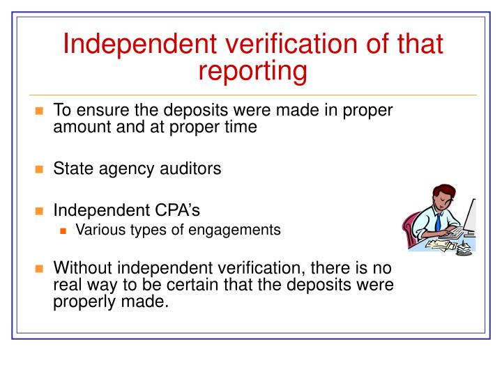 Independent verification of that reporting