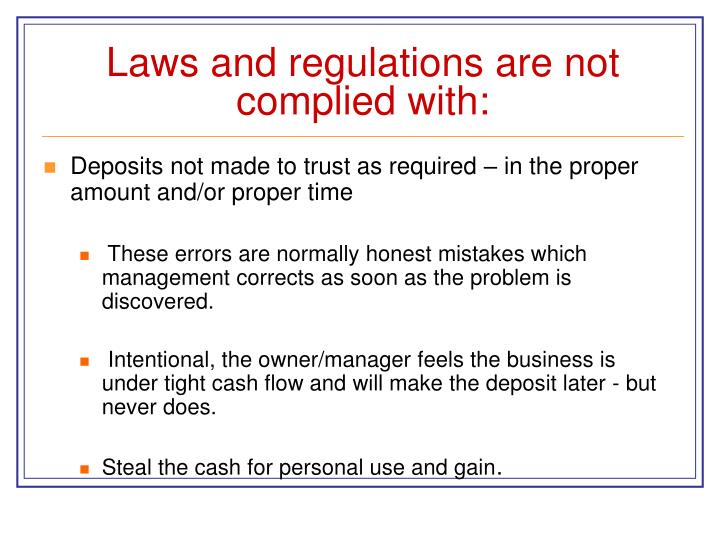 Laws and regulations are not complied with: