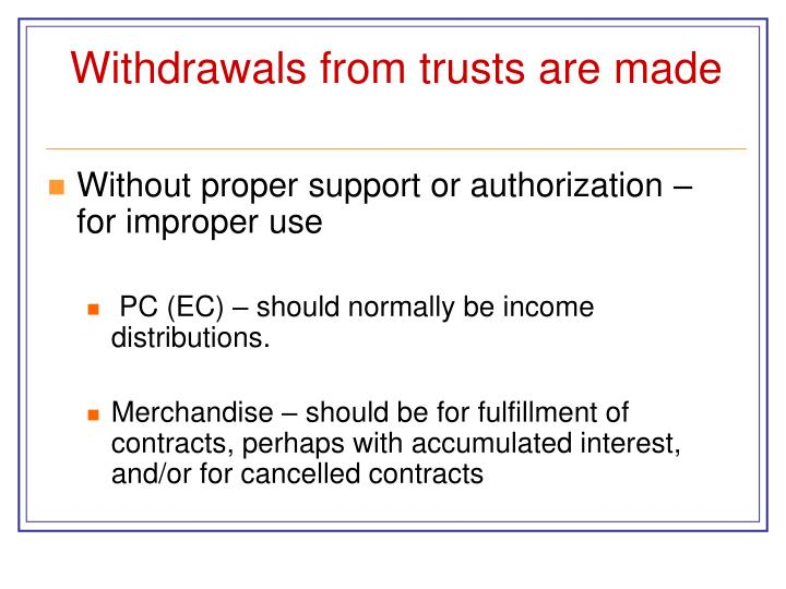 Withdrawals from trusts are made