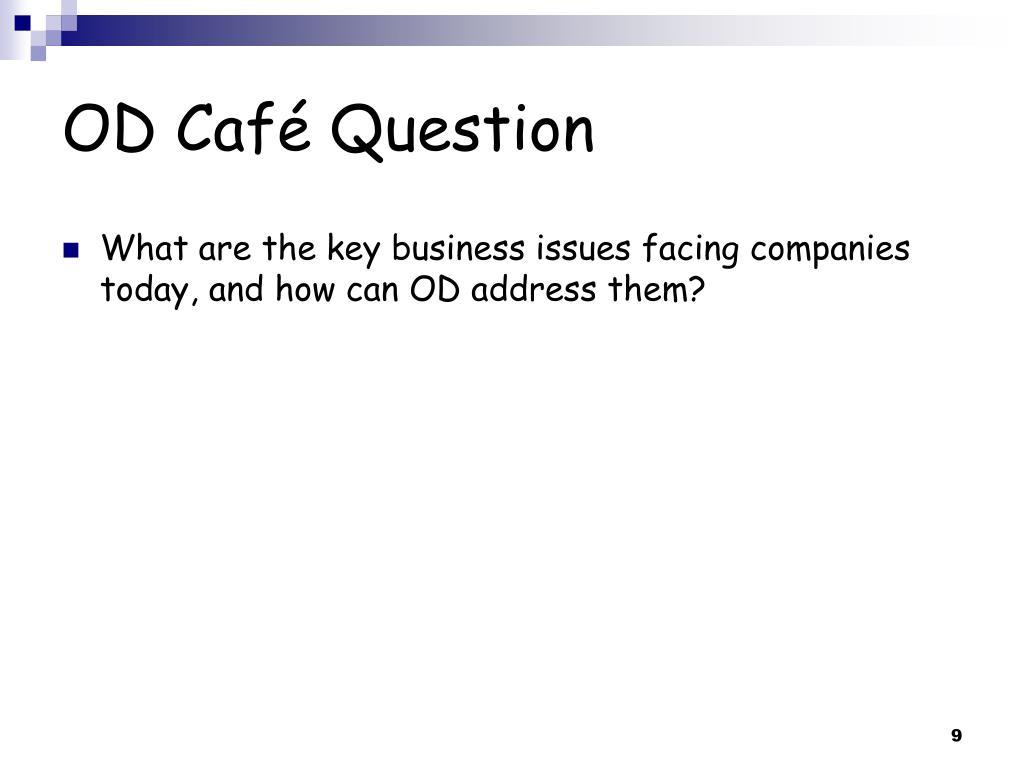 OD Café Question
