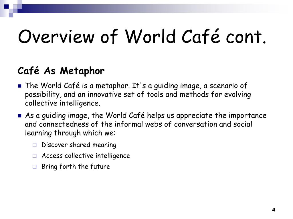Overview of World Café cont.