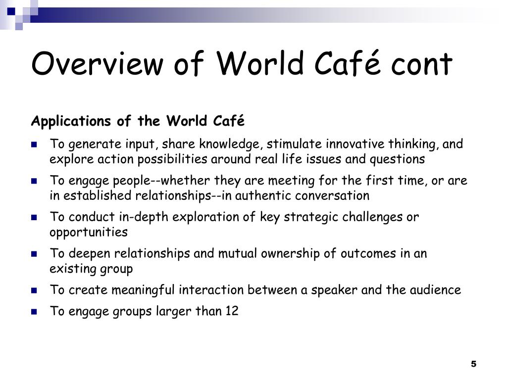Overview of World Café cont