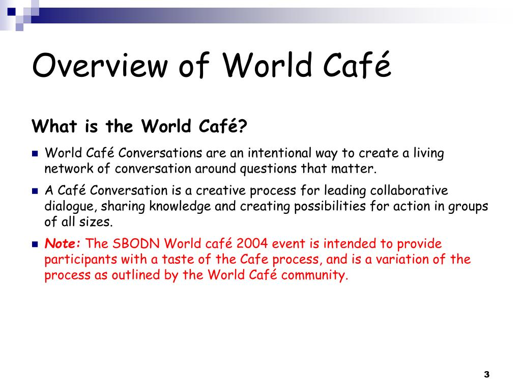 Overview of World Café